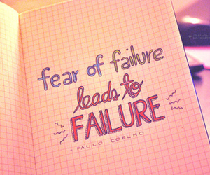 failure, quote, and fear image