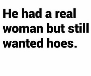 hoes, quote, and real image