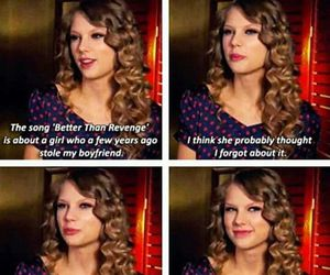 Taylor Swift, better than revenge, and funny image