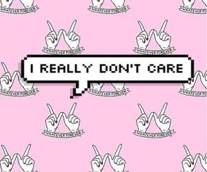 i really don't care