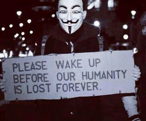 humanity, anonymous, and wake up image