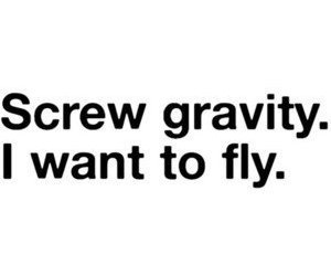fly, gravity, and quote image