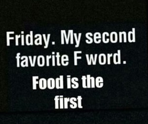 food, friday, and favorite word image