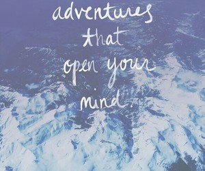 adventure, quote, and mind image