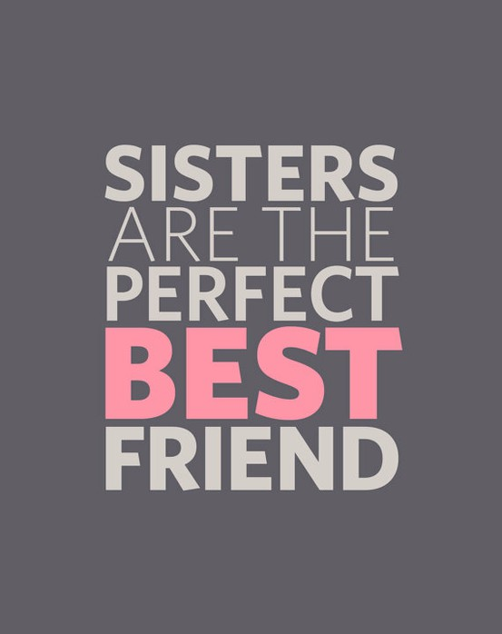 Quotes / sisters :) Love my sisters! on We Heart It