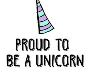 unicorn, proud, and quote image