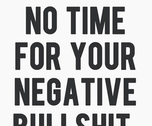 bullshit, negative, and time image