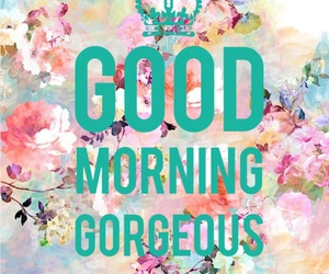 beautiful, good morning, and gorgeous image