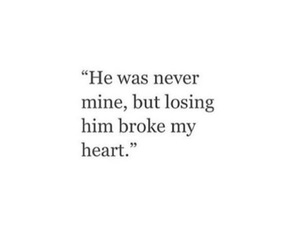 quote and broke my heart image