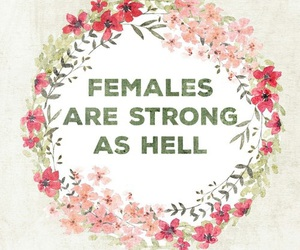 female, strong, and quotes image