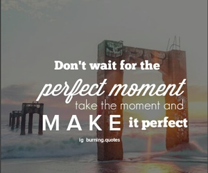 moment, perfect moment, and zitate image