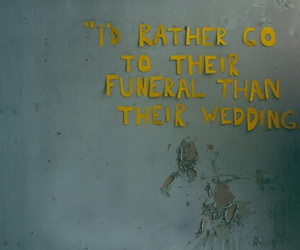 quotes, wedding, and funeral image