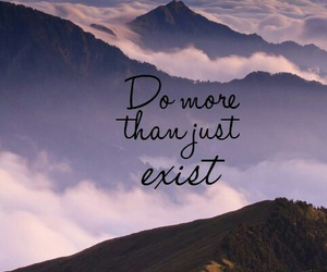 exist, mountains, and life image