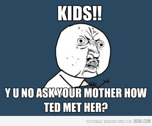 5, y u no, and how i met your mother image
