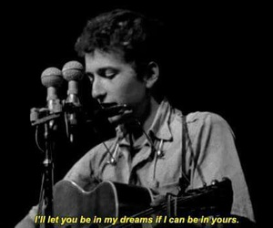 bob dylan, Dream, and quotes image