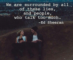ed sheeran, quote, and lies image