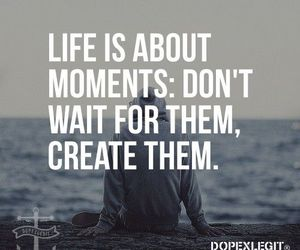 moment, quotes, and life image