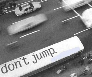 jump, suicide, and don't jump image