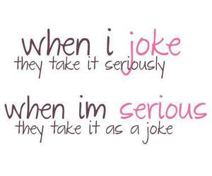 joke, serious, and quote image