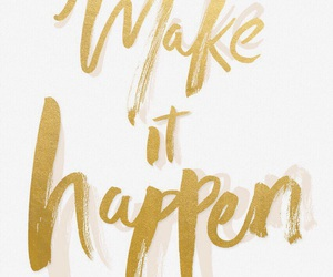 gold, quotes, and make it happen image