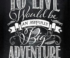 adventure, live, and peter pan image