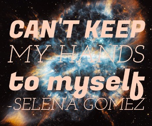 selena gomez, made it myself, and handstomyself image