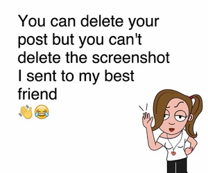 best friend, delete, and post image