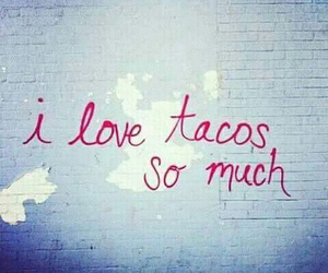 tacos, food, and love image