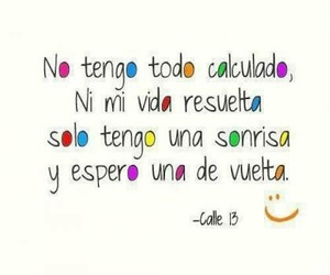 smile, calle 13, and frases image