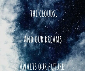 clouds, dreams, and quote image