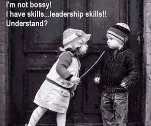 funny, leadership, and bossy image