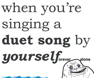 duet and forever alone image