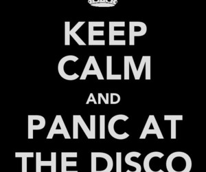 keep calm, panic at the disco, and patd image