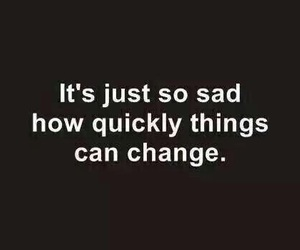 sad, change, and quote image