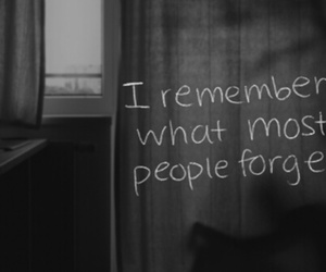 remember, forget, and black and white image
