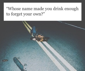 drink, forget, and quote image