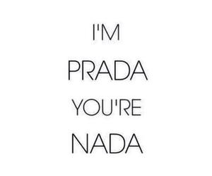 Prada, nada, and quotes image