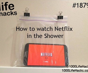 shower, netflix, and life hacks image