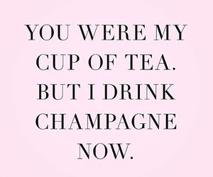 quote, champagne, and tea image