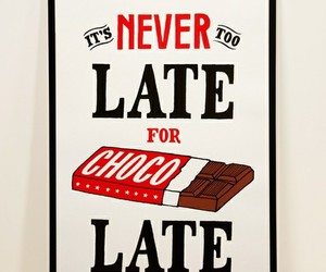 chocolate, Late, and never image