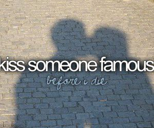 kiss, famous, and before i die image