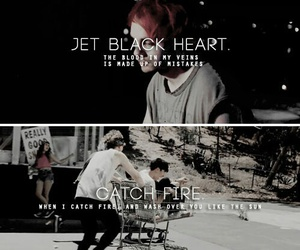 catch fire, 5sos, and jet black heart image