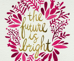 quotes, future, and bright image