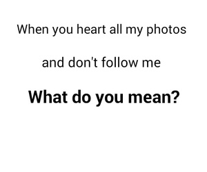 whatdoyoumean?, follow, and heart image