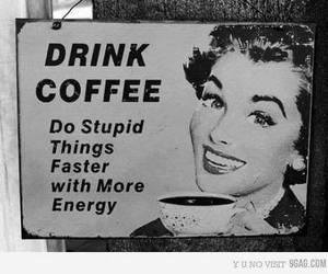 coffee, stupid, and text image