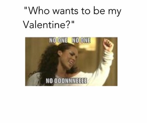 #valentineday #valentine #day #funny #fun #pics #pic #picture #noone #no  #one #whowanttobemyvalentine #who #want #to #be #my #valentine  #noonenoonenoone ...
