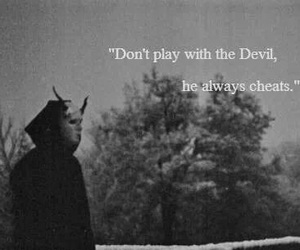Devil, quotes, and cheat image