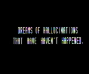 Dream, hallucination, and text image