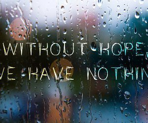 hope, quote, and rain image