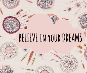 be, believe, and dreams image